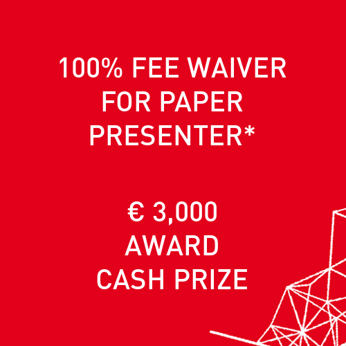 100% Fee Waiver for Paper Presenter; EUR 3.000 Award Cash Prize